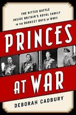 Princes at War: The Bitter Battle Inside Britain's Royal Family in the Darkest D