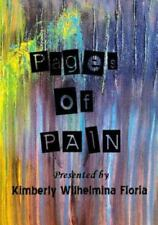 Pages of Pain : Presented by Silently Heard by Kimberly Floria (2015,...