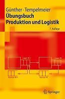 Übungsbuch Produktion und Logistik von Hans-Otto Günther und Horst...