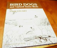 BIRD DOGS AND UPLAND GAME BIRDS Training Pointing Bird Dogs Hunting Dog Book