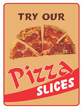 """TRY OUR PIZZA SLICES 12""""x18"""" STORE RETAIL FOOD COUNTER SIGN"""