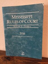 Mississippi Rules of Court Volume II - Federal 2016 Thomson Reuters