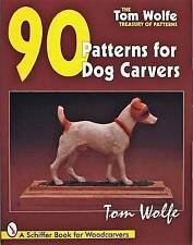 Tom Wolfe's Treasury of Patterns: 90 Patterns for Dog Carvers by Tom Wolfe (Paperback, 1997)