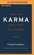 Karma : What It Is, What It Isn't, Why It Matters by Susan Dunlap and Traleg...