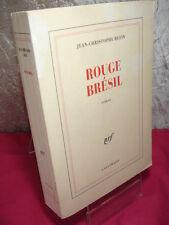 ROUGE BRÉSIL  Jean Christophe Rufin Gallimard 2001