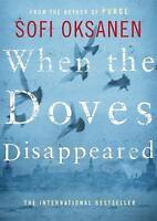 When the Doves Disappeared, Oksanen, Sofi, Very Good Book