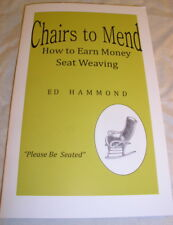 Chairs to Mend Booklet - How to Earn Money Seatweaving, by Ed Hammond, Free Ship
