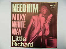"7""-  LITTLE RICHARD  = NEED HIM  / MILKY WHITE WAY  Coral"