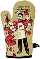 Blue Q  'I'll Feed You Fu*kers'  Oven Mitt Glove Kitchen Novelty Home Gift