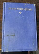 Grace Before Meals Brief Prayers/Authors Compiled by Nyce/Bunyea 1939 Winston
