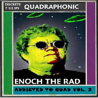 ADDICTED TO QUAD vol.2 Enoch the Rad  Quadraphonic Reel tape DISCRETE
