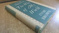 The Way Of My World, Ivor Brown, collins, 1954, Hardcover