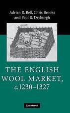 NEW The English Wool Market, c.1230-1327 by Adrian R. Bell