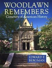 Woodlawn Remembers : Cemetery of American History by Edward F. Bergman Book