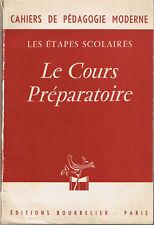 Le Cours Préparatoire BOURRELIER COLIN cahiers de Pédagogie moderne didactique