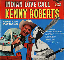 "KENNY ROBERTS ""INDIAN LOVE CALL"" COUNTRY 60'S LP STARDAY SLP 336"