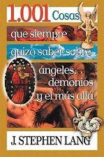 1.001 Cosas Que Siempre Quizo Saber Sobre Angeles, Demonios Y El Más Allá