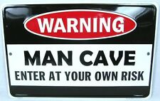 Warning Man Cave Enter At Your Own Risk Metal Sign Novelty Garage
