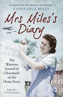 Mrs Miles's Diary. The Wartime Journal of a Housewife on the Home Front by Miles