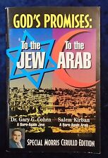 GODS PROMISES: TO THE JEW TO THE ARAB by G.G. COHEN S. KIRBAN - MORRIS CERULLO