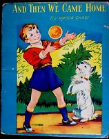 AND THEN WE CAME HOME By Rhoda Chase ~ 1940's Children's Book W/ Dust Jacket