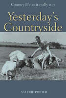 Yesterday's Countryside: Country Life as it Really Was, By Porter, Valerie,in Us