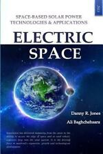 Electric Space : Space-Based Solar Power Technologies and Applications by Ali...