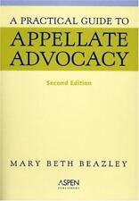A Practical Guide To Appellate Advocacy (Coursebook Series), Beazley, Mary Beth,