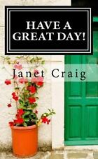 Have a Great Day! : A 31 Day Devotional by Janet Craig (2015, Paperback)