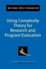 Using Complexity Theory for Research and Program Evaluation (Pocket Guide to Soc