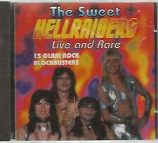 THE SWEET -  HELLRAISERS , LIVE AND RARE.   /   ( SLADE , FOGHAT , STATUS QUO ).