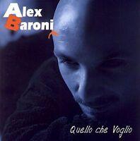 BARONI ALEX -QUELLO CHE VOGLIO - CD NUOVO