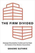 La firme divisée: manager-actionnaire de conflit et la lutte pour le contrôle de...