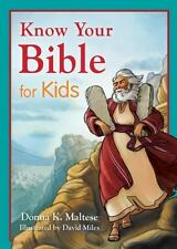 Know Your Bible for Kids : My First Bible Reference for Ages 5-8 by Donna K....