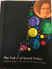 The Color of Social Policy by King E. Davis and Tricia B. Bent-Goodley (2004,...