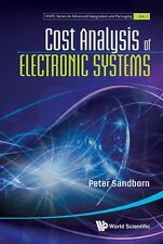 Cost Analysis of Electronic Systems by Peter A. Sandborn (2012, Hardcover)