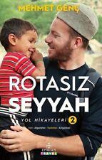 """ Mehmet Genç "",""ROTASIZ SEYYAH YOL HİKAYELERİ 2 "" Turkce Kitap 2017 Registered"
