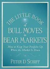 The Little Book of Bull Moves in Bear Markets: How to Keep Your Portfolio Up...