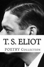 NEW T. S. Eliot, POETRY Collection by T. S. Eliot