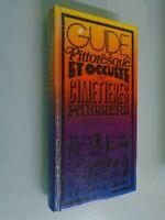 PIERRE MARIEL- GUIDE PITTORESQUE ET OCCULTE DES CIMITIERES PARISIENS- 1972