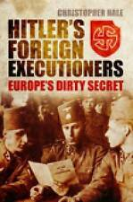 Hitler's Foreign Executioners: Europe's Dirty Secret, 0752459740, New Book