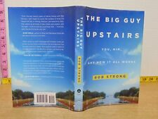 The Big Guy Upstairs: You, Him And How It All Works by Rob Strong (2013, HC)