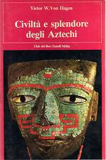 "V.W. Von Hagen: ""Civiltà e splendore degli Aztechi"""