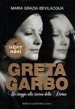 Greta Garbo. Un viaggio alla ricerca della Divina- M.G.BEVILACQUA, 2005  -ST788