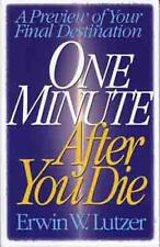 One Minute after You Die : A Preview of Your Final Destination by Erwin W....