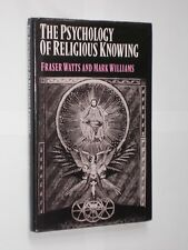 Fraser Watts And Mark Williams The Psychology Of Religious Knowing. HB/DJ 1988.