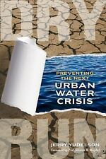 Dry Run : Preventing the Next Urban Water Crisis by Jerry Yudelson (2010,...
