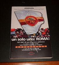 CALCIO AS ROMA * un solo urlo: ROMA * 1927/2007 (Libro BELLO e RARO)