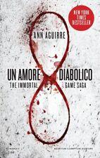 Ann Aguirre, Un amore diabolico. The immortal game saga - Newton 2015 1° ed