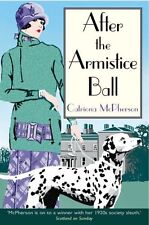 After the Armistice Ball (Dandy Gilver Murder Mystery 1),Catriona McPherson